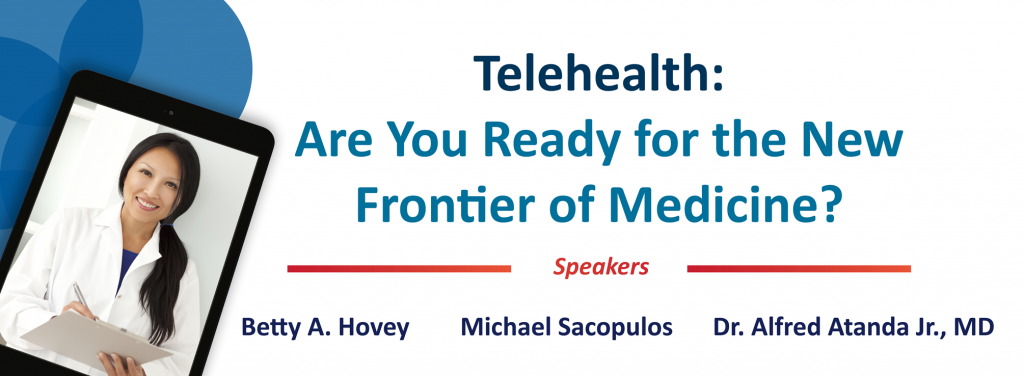 Telehealth: Are You Ready for the New Frontier of Medicine