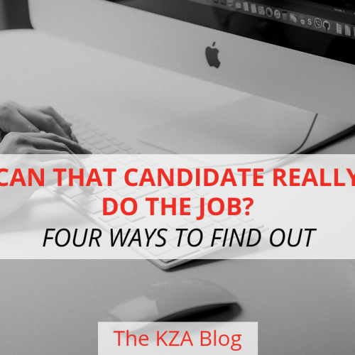 Can That Candidate Really Do The Job? Four Ways to Find Out