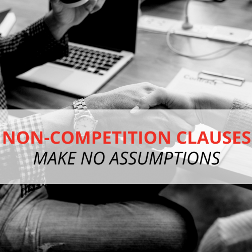 Non-Competition Clauses – Make No Assumptions