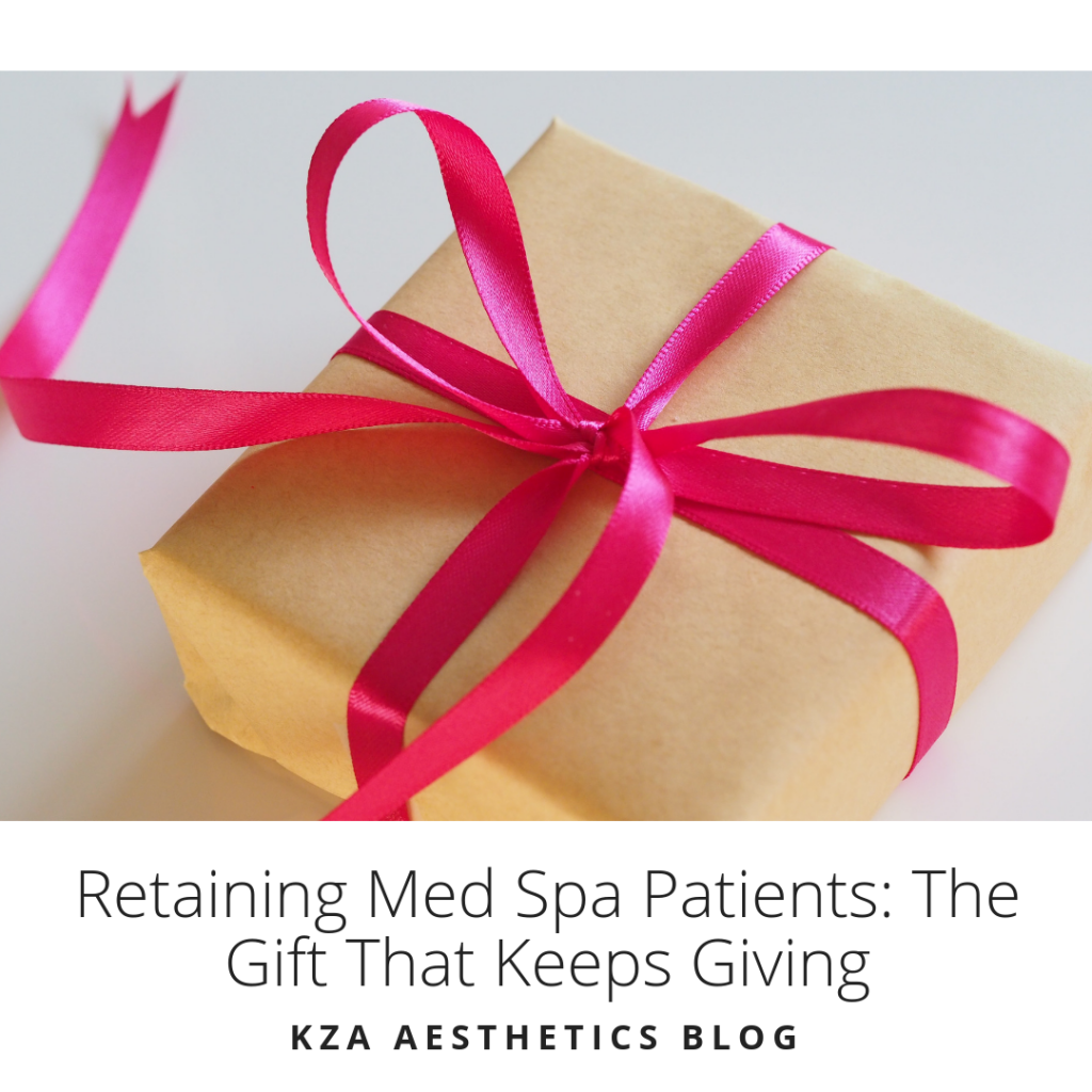 Retaining Med Spa Patients: The Gift That Keeps Giving