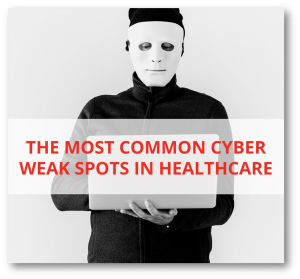 THe Most Common Cyber Weaks Spots in Healthcare