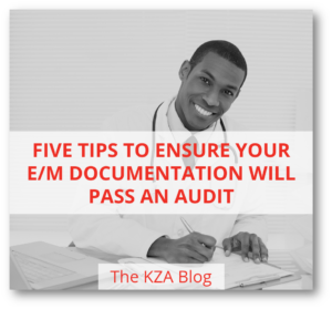 Five Tips to Ensure Your E/M Documentation Will Pass an Audit